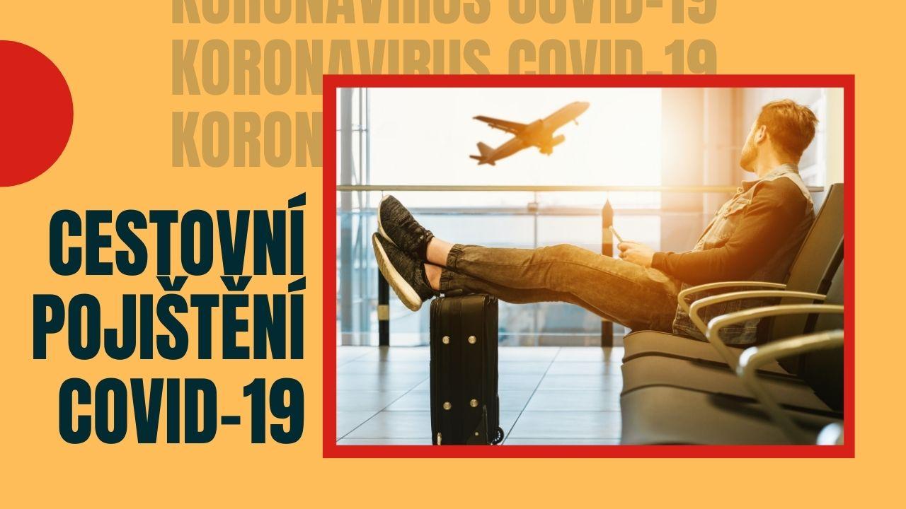 cestovní pojištění covid19 koronavirus